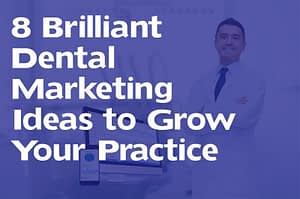 brilliant dental marketing ideas